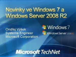 Novinky ve Windows 7 a Windows Server 2008