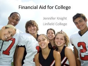 Financial Aid for College Jennifer Knight Linfield College