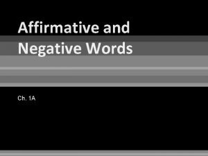 Affirmative and Negative Words Ch 1 A Affirmative