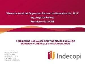 Memoria Anual del Organismo Peruano de Normalizacin 2011