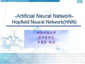 Artificial Neural Network Hopfield Neural NetworkHNN Assoicative MemoryAM