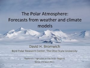 The Polar Atmosphere Forecasts from weather and climate