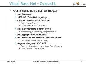 Visual Basic Net Overzicht Overzicht cursus Visual Basic
