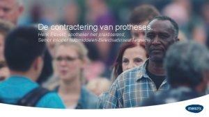 De contractering van protheses Henk Eleveld apotheker niet