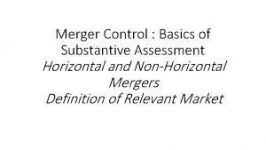 Merger Control Basics of Substantive Assessment Horizontal and