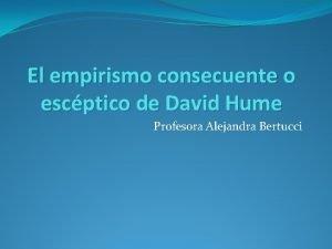 El empirismo consecuente o escptico de David Hume