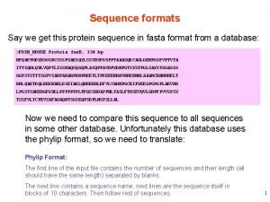 Sequence formats Say we get this protein sequence