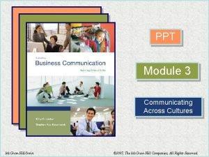 PPT Module 3 Communicating Across Cultures Mc GrawHillIrwin