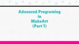 Advanced Programing in Make Art Part 1 How