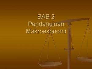 BAB 2 Pendahuluan Makroekonomi Akar Ilmu Ekonomi Makro