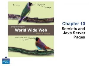 Chapter 10 Servlets and Java Server Pages 10