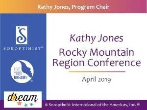 Kathy Jones Program Chair Kathy Jones Rocky Mountain