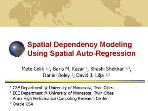 Spatial Dependency Modeling Using Spatial AutoRegression Mete Celik