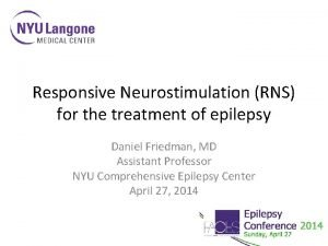 Responsive Neurostimulation RNS for the treatment of epilepsy