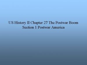 US History II Chapter 27 The Postwar Boom