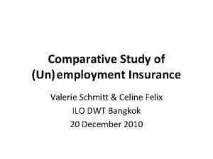 Comparative Study of Un employment Insurance Valerie Schmitt