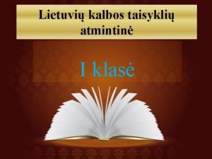 Lietuvi kalbos taisykli atmintin I klas Lietuvi kalbos