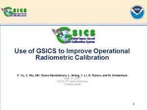 Use of GSICS to Improve Operational Radiometric Calibration
