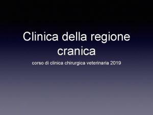 Clinica della regione cranica corso di clinica chirurgica