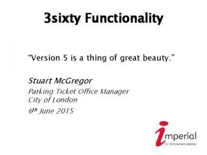 3 sixty Functionality Version 5 is a thing