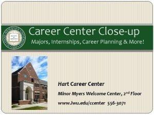 Career Center Closeup Majors Internships Career Planning More