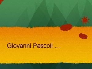 Giovanni Pascoli La mia sera La mia sera