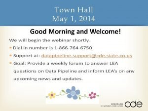Town Hall May 1 2014 Introductions Webinar Etiquette
