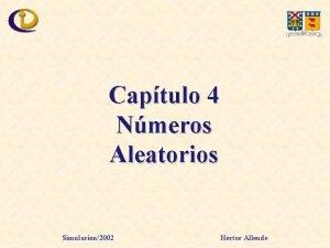 Captulo 4 Nmeros Aleatorios Simulacin2002 Hctor Allende Nmeros
