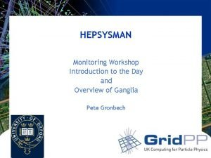 HEPSYSMAN Monitoring Workshop Introduction to the Day and