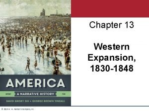 Chapter 13 Western Expansion 1830 1848 2016 W