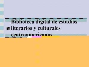 Biblioteca digital de estudios literarios y culturales centroamericanos