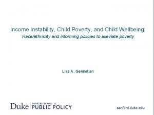 Income Instability Child Poverty and Child Wellbeing Raceethnicity