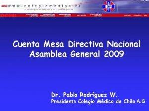 Cuenta Mesa Directiva Nacional Asamblea General 2009 Dr