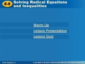 Solving Radical Equations 8 8 and Inequalities Warm