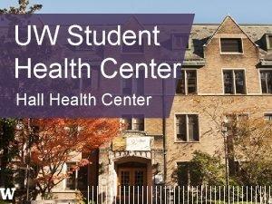 UW Student Health Center Hall Health Center Hall
