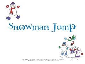 SNOWMAN JUMP David Anne Ellsworth M USIC K8