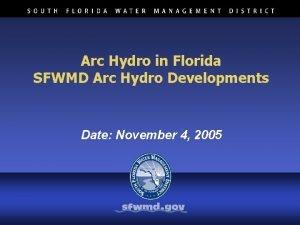 Arc Hydro in Florida SFWMD Arc Hydro Developments