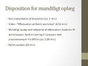 Disposition for mundtligt oplg Kort prsentation af disposition