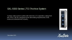 SXL5000 Series LTO7 Archive System Turnkey video archive