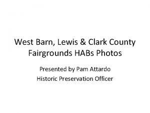 West Barn Lewis Clark County Fairgrounds HABs Photos