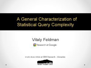 A General Characterization of Statistical Query Complexity Vitaly