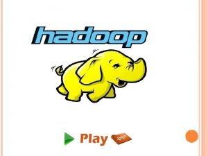 WHAT IS HADOOP Hadoop is an opensource software