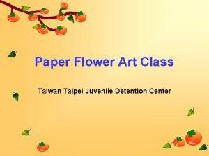 Paper Flower Art Class Taiwan Taipei Juvenile Detention