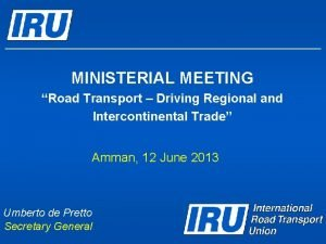MINISTERIAL MEETING Road Transport Driving Regional and Intercontinental