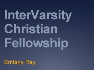 Inter Varsity Christian Fellowship Brittany Ray What Is