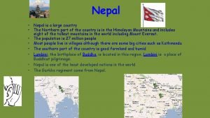 Nepal Nepal is a large country The Northern