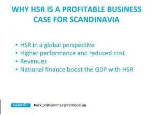 WHY HSR IS A PROFITABLE BUSINESS CASE FOR