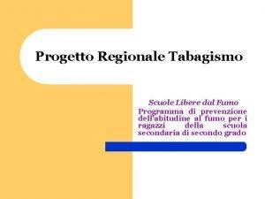 Progetto Regionale Tabagismo Scuole Libere dal Fumo Programma