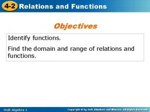 4 2 Relations and Functions Objectives Identify functions