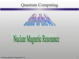 Quantum Computing Vorlesung Quantum Computing SS 08 1